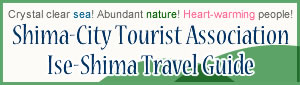 Ise-Shima Travel Guide / Shima-City Tourist Association