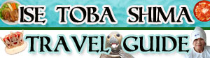 ISE TOBA SHIMA TRAVEL GUIDE